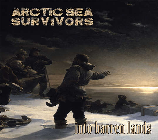 Arctic Sea Survivors - Into Barren Lands CD Digipack